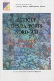 Gérard Verna et Florence Piron - Ethique des rapports Nord-Sud - Regards croisés.