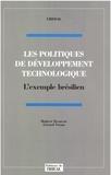 Gérard Verna et Hubert Drouvot - Les politiques de développement technologique - L'exemple brésilien.