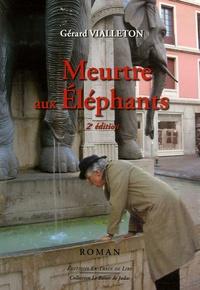 Gérard Vialleton - Meurtre aux Eléphants.