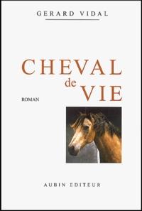 Gérard Vidal - Cheval de vie Tome 1 : Mise en selle.
