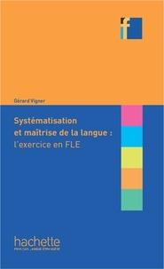 Gérard Vigner - Collection F - Systématisation et maîtrise de la langue : l'exercice en FLE (ebook).