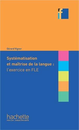 Collection F - Systématisation et maîtrise de la langue : l'exercice en FLE (ebook)