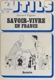 Gérard Vigner et Daniel Danzon - Savoir-vivre en France.