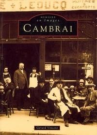 Gérard Vincent - Cambrai - Tome 1.