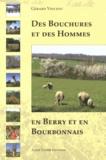 Gérard Vincent - Des bouchures et des hommes en Berry et en Bourbonnais.
