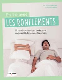 Gérard Vincent et Damien Bidaine - En finir avec les ronflements - Un guide pratique pour retrouver une qualité de sommeil optimale.