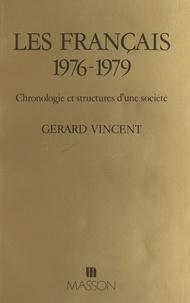 Gérard Vincent et Anne Gournay - Les Français, 1976-1979 : chronologie et structures d'une société.