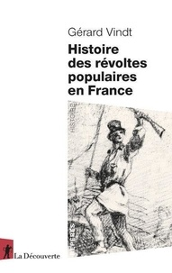 Gérard Vindt - Histoire des révoltes populaires en France.