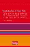 Gérard Vindt - Les grandes dates de l'histoire économique et sociale de la France.