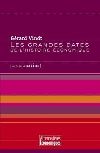 Gérard Vindt - Les grandes dates de l'histoire économique.
