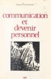 Gérard Wackenheim - Communication et devenir personnel - Approche psychosociologique.