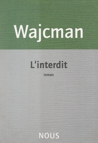 Gérard Wajcman - L'interdit.