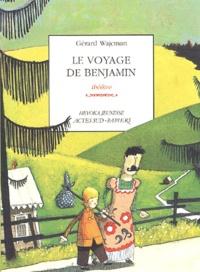 Gérard Wajcman - Le voyage de Benjamin.