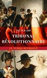Gérard Walter - Actes du tribunal révolutionnaire.