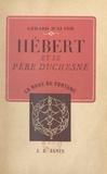 Gérard Walter et  Collectif - Hébert et le Père Duchesne (1757-1794) - Avec onze planches in-texte et hors-texte.
