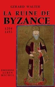 Gérard Walter - La Ruine de Byzance.