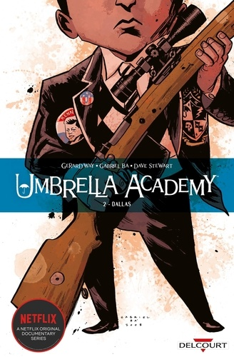 Gerard Way et Gabriel Ba - Umbrella Academy Tome 2 : Dallas.