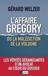 Gérard Welzer - L'affaire Grégory - Ou La malédiction de la Vologne.