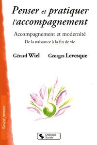 Gérard Wiel et Georges Levesque - Penser et pratiquer l'accompagnement - Accompagnement et modernité.