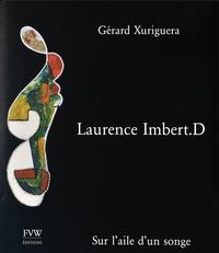 Gérard Xuriguera - Laurence Imbert.D - Sur l'aile d'un songe.