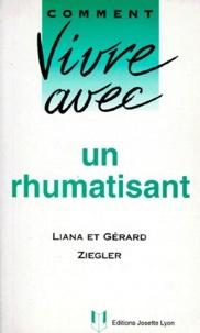 Gérard Ziegler et Liana Ziegler - Comment vivre avec un rhumatisant.