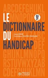 Gérard Zribi et Dominique Poupée-Fontaine - Le dictionnaire du handicap.
