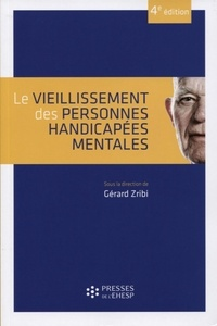 Gérard Zribi - Le vieillissement des personnes handicapées mentales.