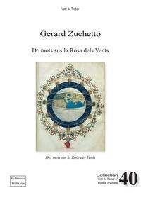 Gérard Zuchetto - De mots sus la Ròsa dels Vents – Des mots sur la Rose des Vents.