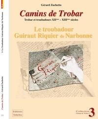 Gérard Zuchetto - Le troubadour Guiraut Riquier de Narbonne.