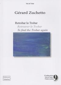Gérard Zuchetto - Retrobar lo Trobar - Edition occitan-français-anglais.