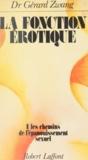 Gérard Zwang - La fonction érotique (1) - Les chemins de l'épanouissement sexuel.
