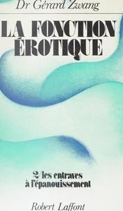 Gérard Zwang et Antoine De Saint-Exupery - La fonction érotique (2). Les entraves à l'épanouissement.
