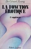 Gérard Zwang - La Fonction érotique Tome  3 - Supplément.