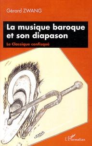 La musique baroque et son diapason- Le Classique confisqué - Gérard Zwang | Showmesound.org