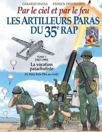 Gerardo Balsa et Patrick Deschamps - Les artilleurs paras du 35ème RAP - BD - Tome 1, 1947-1991: la vocation parachutiste.