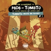 Gerardo Baró et Luciano Saracino - The Adventures of Fede and Tomato - Volume 1 - Tomato Must Be Saved!.