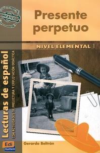 Gerardo Beltran - Presente perpetuo.