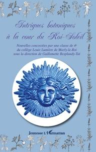 Géraud Baron et William Gaffney - Intrigues botaniques à la cour du Roi-Soleil.