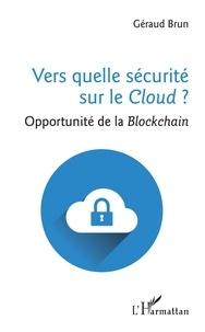 Vers quelle sécurité sur le Cloud ? - Opportunité de la Blockchain.pdf