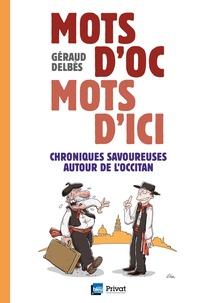 Géraud Delbès - Mots d'oc, mots d'ici - Chroniques savoureuses autour de l'occitan.