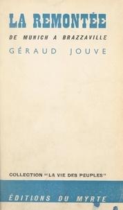 Géraud Jouve - La remontée de Munich à Brazzaville.