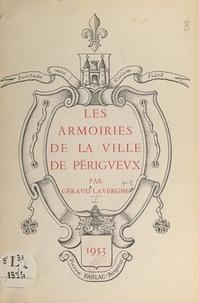Géraud Lavergne et  Collectif - Les armoiries de la ville de Périgueux.