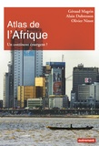 Géraud Magrin et Alain Dubresson - Atlas de l'Afrique - Un continent émergent ?.
