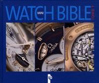 Gerben Bijpost - Mini watch bible - Tome 1.