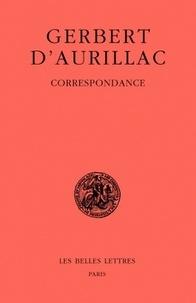 Gerbert d'Aurillac - Correspondance - Lettres 1 à 220 (avec 5 annexes).