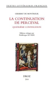 Gerbert de Montreuil - La continuation de Perceval - Quatrième continuation - Edition en ancien français.