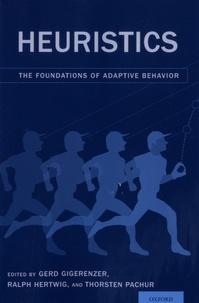 Gerd Gigerenzer et Ralph Hertwig - Heuristics - The Foundations of Adaptive Behavior.