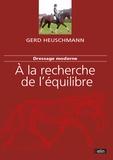 Gerd Heuschmann - Dressage moderne : à la recherche de l'équilibre.