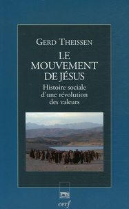 Gerd Theißen - Le mouvement de Jésus - Histoire sociale d'une révolution des valeurs.