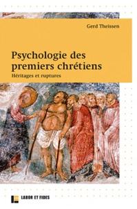 Gerd Theißen - Psychologie des premiers chrétiens - Héritages et ruptures.